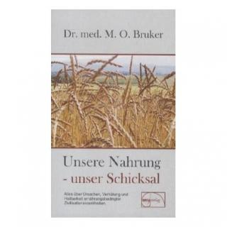 """Bruker, Max O. """"Unsere Nahrung, unser Schicksal"""""""