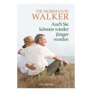 """Dr. Norman Walker, """"Auch Sie können wieder jünger werden"""""""